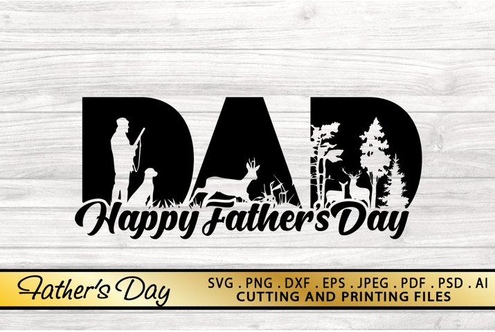 DAD SVG PNG DXF EPS Files Fathers Day SVG Dad Hunter SVG
