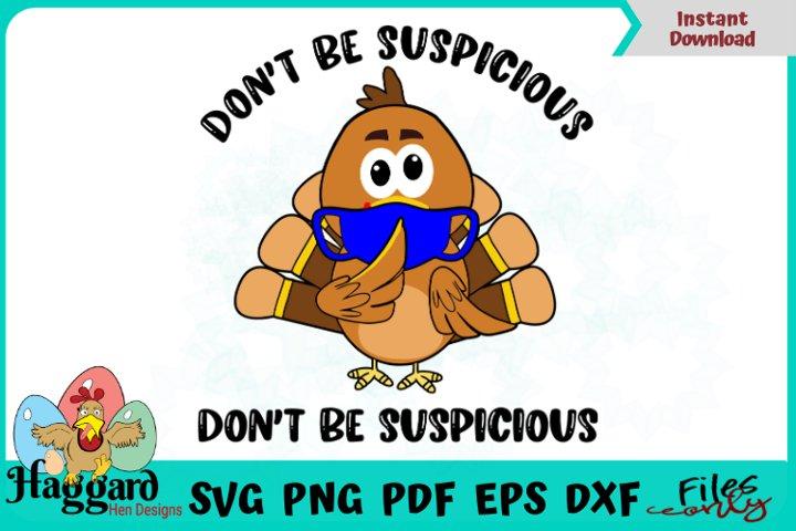 Dont be Suspicious Turkey