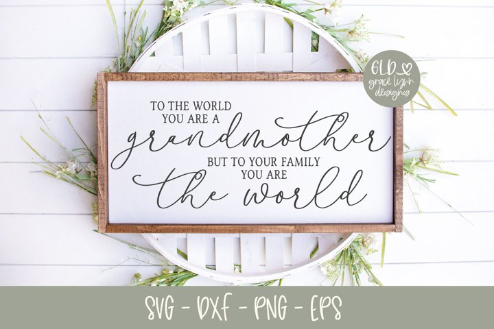 To The World You Are A Grandmother - SVG