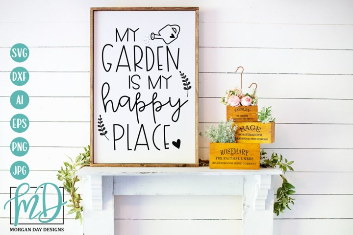 My Garden Is My Happy Place SVG - Gardening SVG