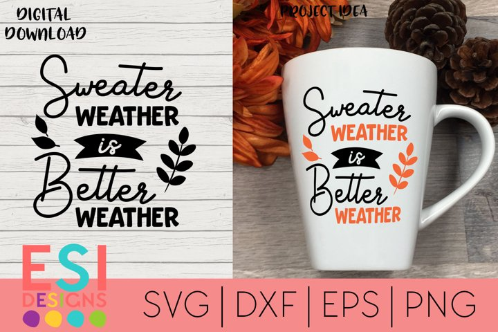 Fall / Autumn SVG | Sweater weather is better weather
