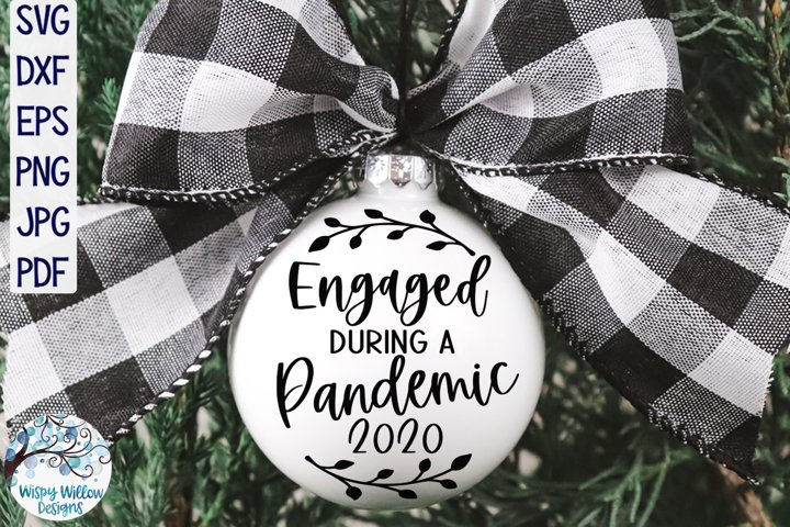 Engaged During A Pandemic Ornament SVG | Christmas 2020