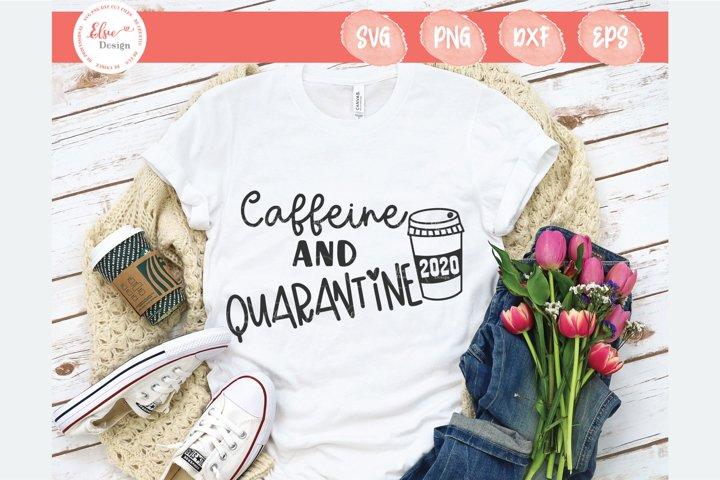 Caffeine And Quarantine SVG Cut Files