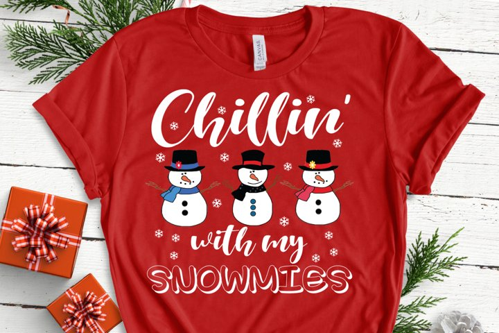 Chillin With My Snowmies SVG - Christmas SVG - Snowman SVG