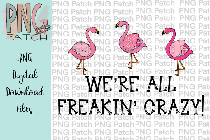 Were All Freakin Crazy!, Flamingos, Fun Quotes PNG File