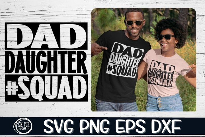 Dad Daughter #SQUAD- SVG PNG EPS DXF