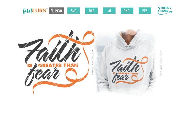 Faith is Greater Than Fear Orange Ribbon SVG Cut File