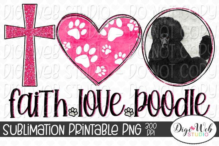 Faith Love Poodle Dog Sublimation Design