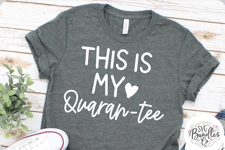 This Is My Quaran-Tee -SVG DXF PNG