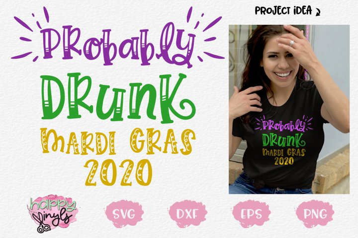Mardi Gras Probably Drunk 2020 - A Mardi Gras SVG File