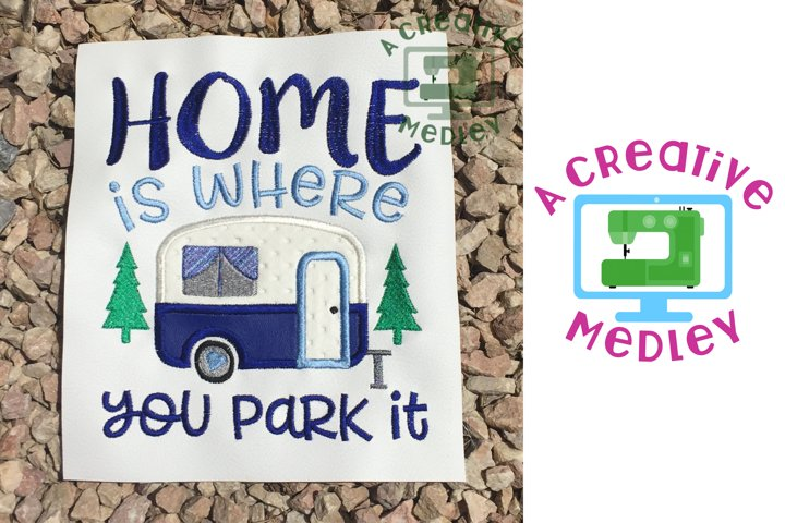 Home Is Where You Park It Embroidery Design