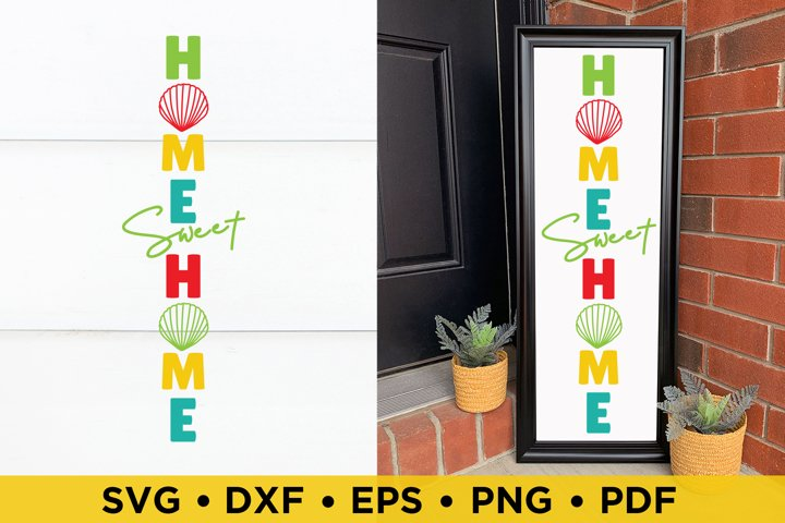 Home Sweet Home, Summer Vertical Porch Sign SVG, DXF, PNG