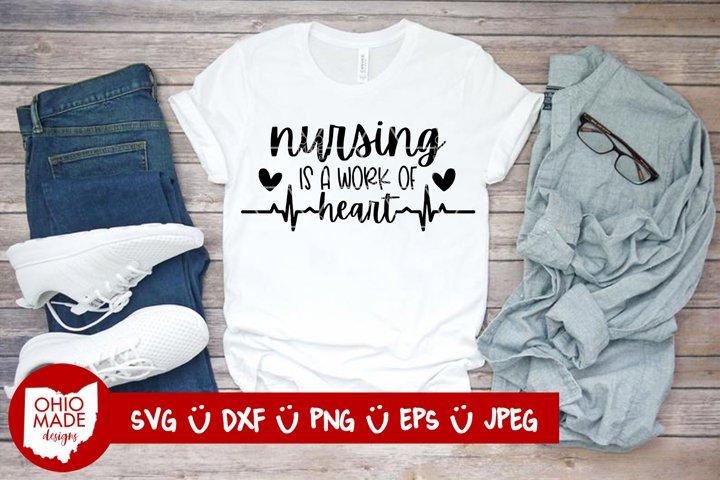Nursing Is A Work Of Heart SVG