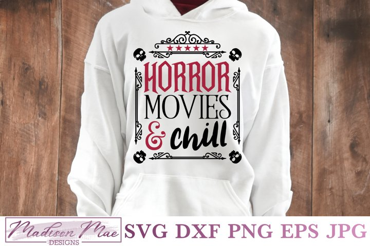 Horror Movies and Chill, Halloween Svg