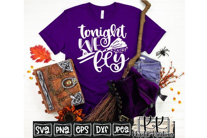 Tonight We Fly Svg, Halloween Svg Designs, Witch Svg