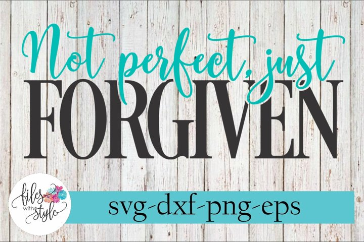 Not Perfect Just Forgiven Christian SVG Cutting Files