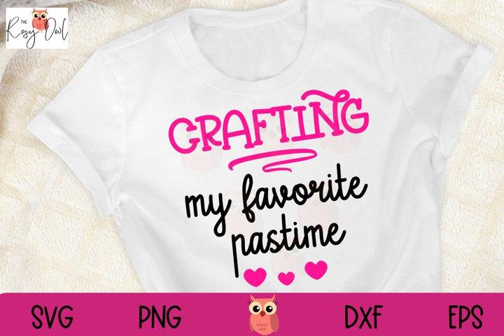 Crafting SVG | Favorite Pastime SVG | Crafty SVG