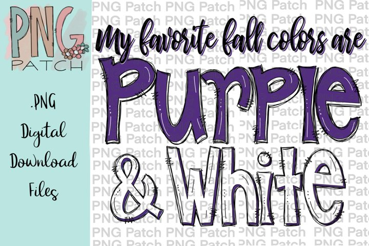 My Favorite Fall Colors are Purple and White, PNG File