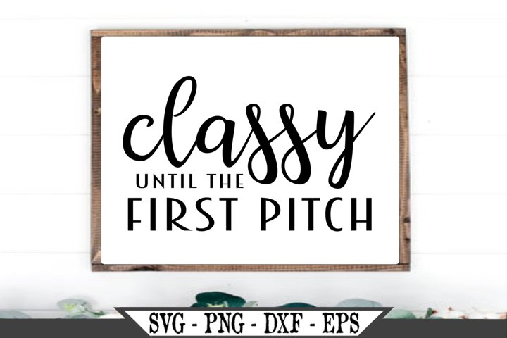 Classy Until The First Pitch SVG