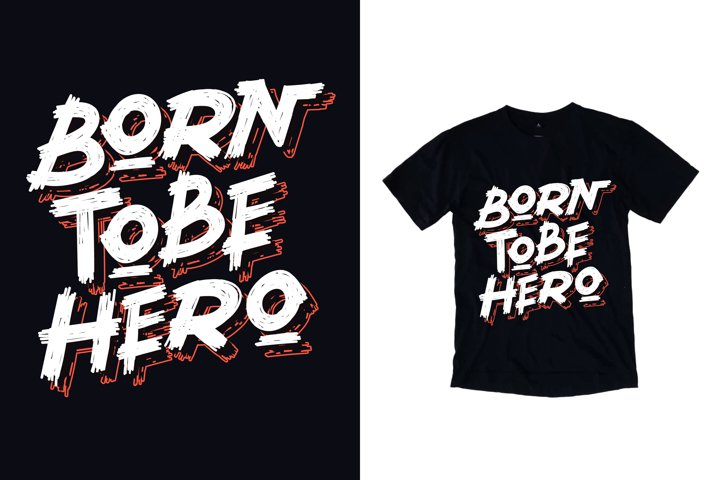 Born to be hero modern typography quote t shirt design