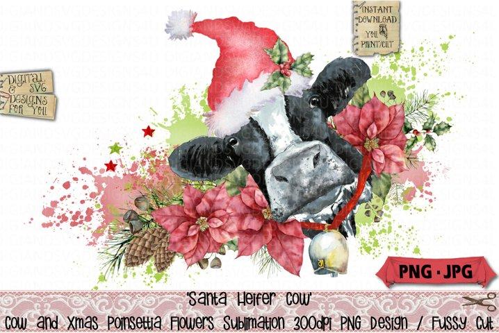 Heifer Cow | Santa | Christmas | Poinsettia Sublimation