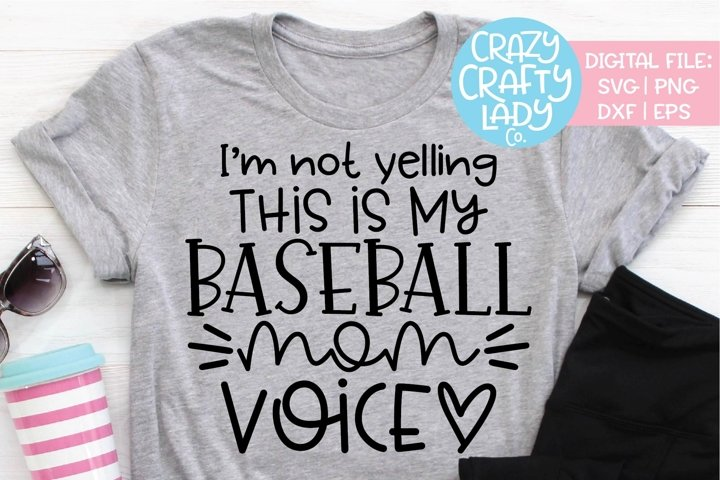 Im Not Yelling Baseball Mom Voice SVG DXF EPS PNG Cut File
