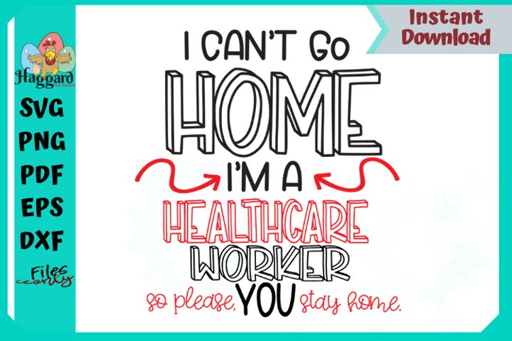 I cant stay home, Healthcare Worker