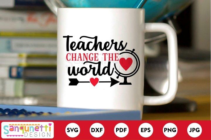 Teachers change the world SVG, teacher appreciation