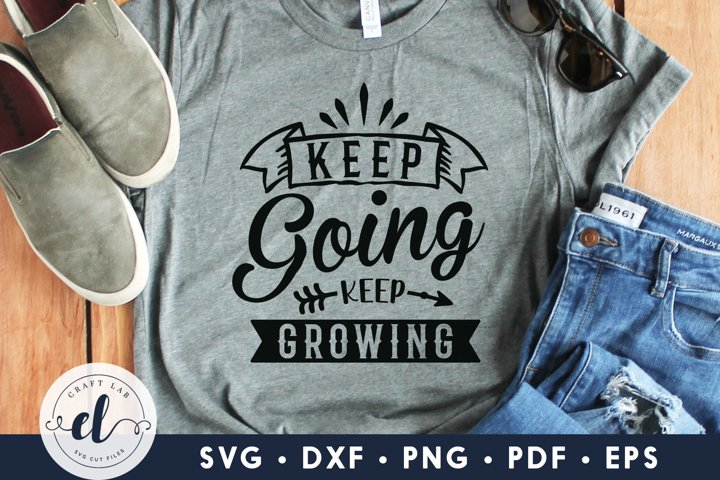 Keep Going Keep Growing, Motivational Quotes SVG Cut File