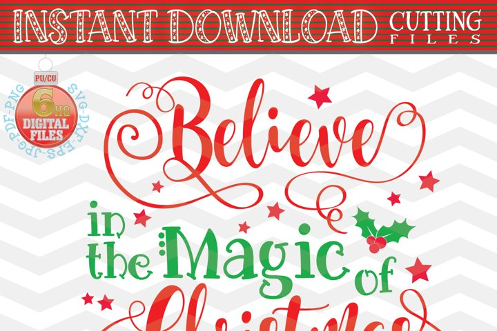 Believe in the Magic of Christmas SVG - Christmas SVG - Xmas