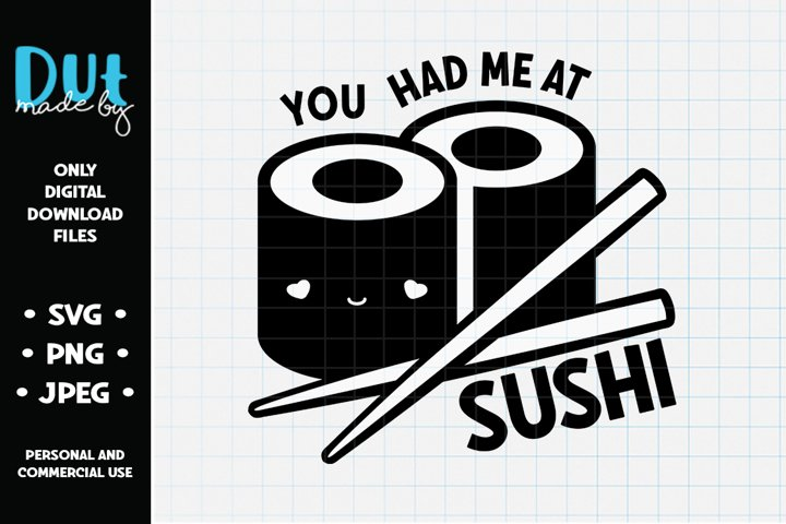 You Had Me At Sushi SVG