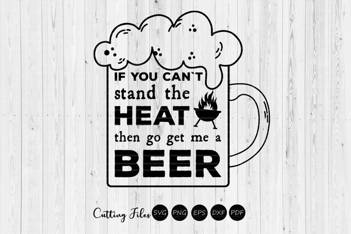 If you cant stand the heat...| BBQ | Summer | SVG Cut File