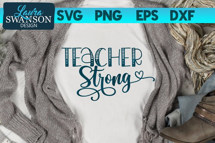 Teacher Strong SVG Cut File