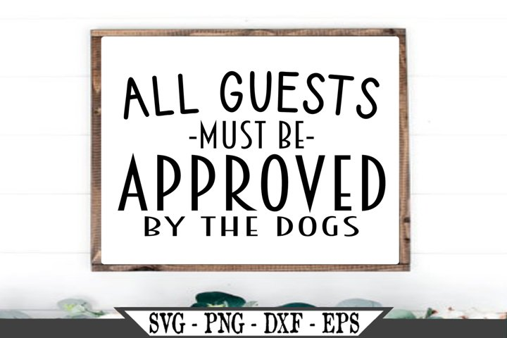 All Guests Must Be Approved By The Dogs SVG