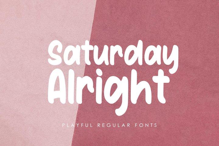 Saturday Alright