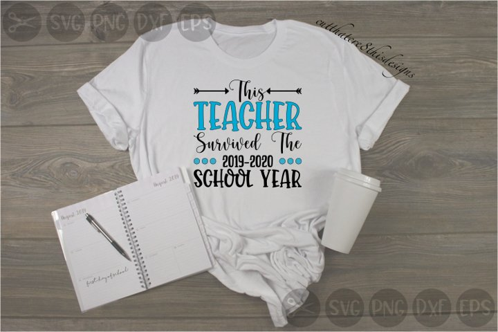This Teacher Survived, 2020, School Year, Cut File, SVG