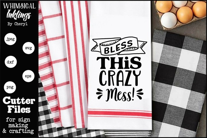 Bless This Crazy Mess-Kitchen SVG