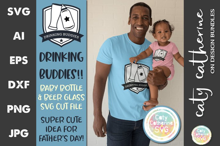 Drinking Buddies Baby Bottle Beer Glass Fathers Day SVG