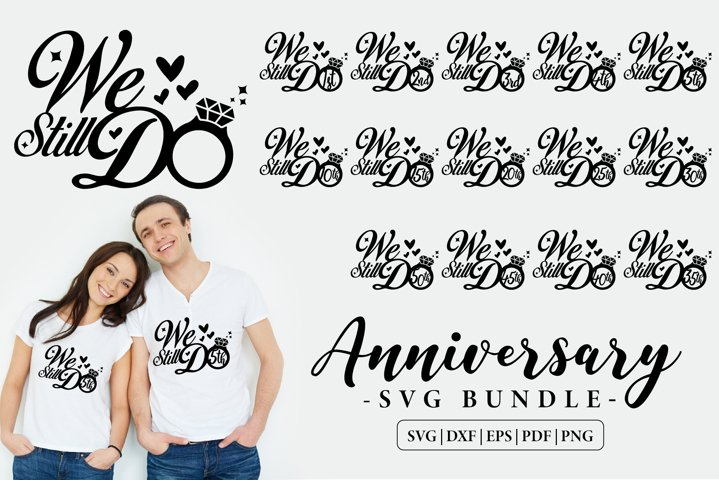 Anniversary SVG Bundle, We Still Do, SVG, DXF, EPS, PNG, PDF