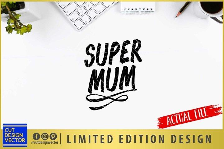 Super Mum SVG