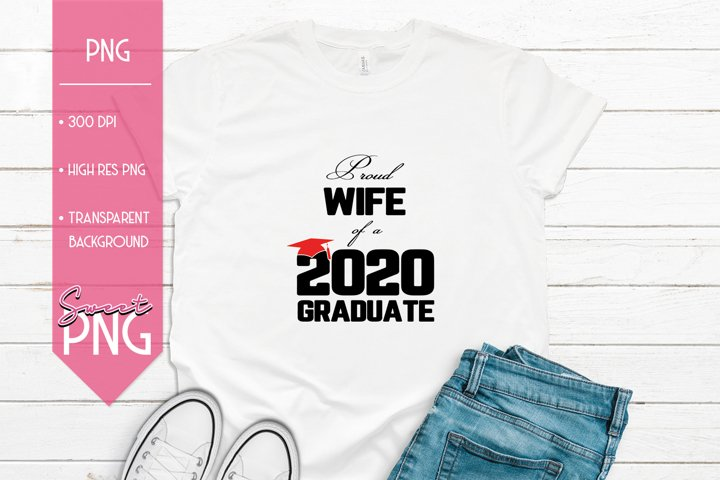 Proud Wife of a 2020 Graduate