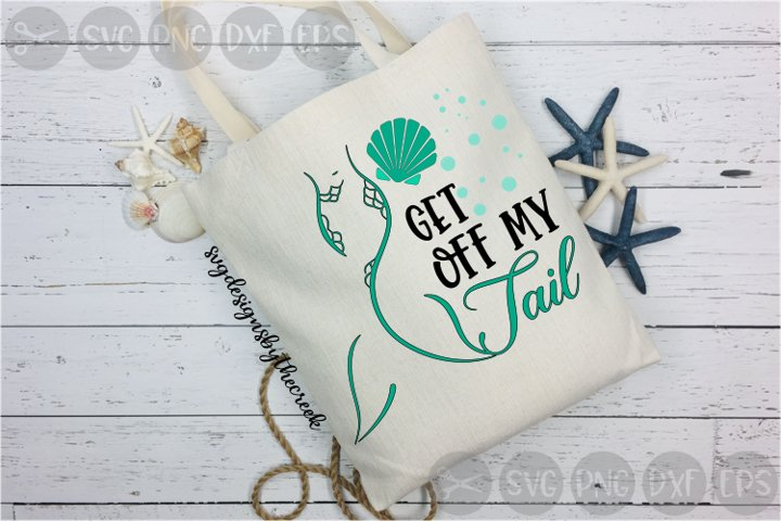Get Off My Tail, Mermaid, Shell, Bubbles, Cut File, SVG