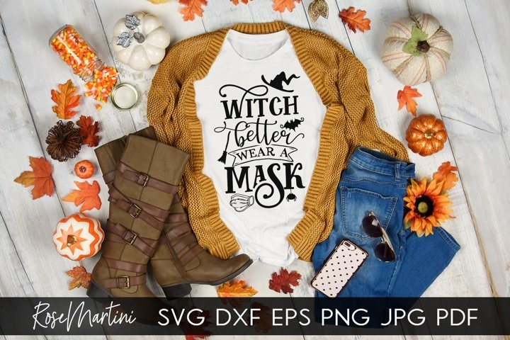 Witch Better Wear A Mask SVG PNG Funny Halloween Face Mask