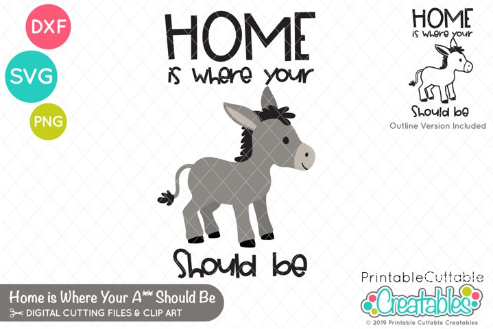 Home is Where You Should Be SVG, PNG, DXF