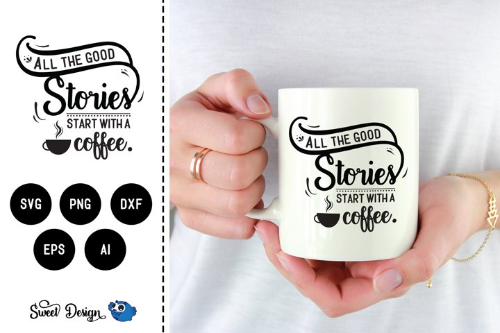 Good stories start with coffee