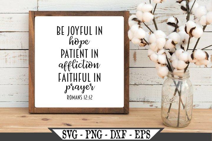 Be Joyful In Hope Patient In Affliction Faithful In Prayer