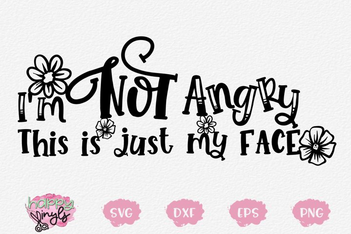 Im Not Angry This is My Face - A Funny SVG