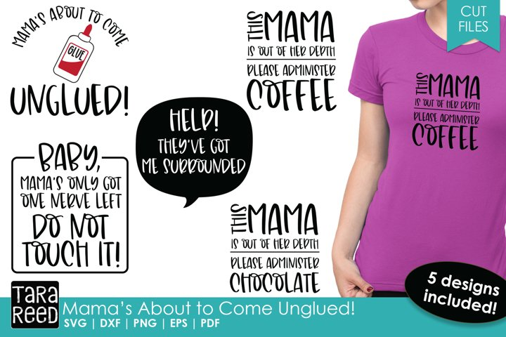 Mamas About to Come Unglued - Family SVG and Cut Files
