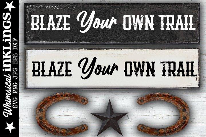 Blaze Your Own Trail SVG