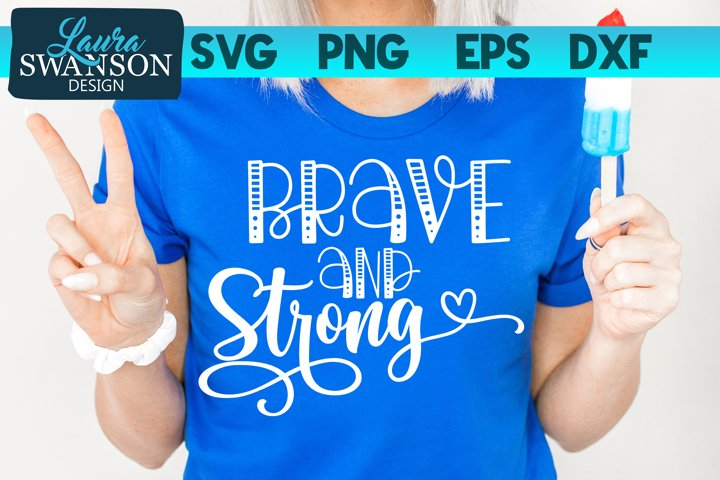 Brave and Strong SVG Cut File